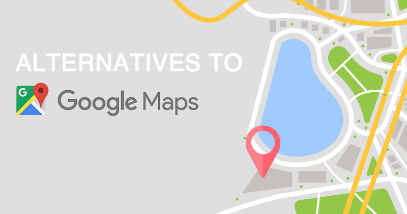 The Best Alternatives to Google Maps in 2019 | VPNpro