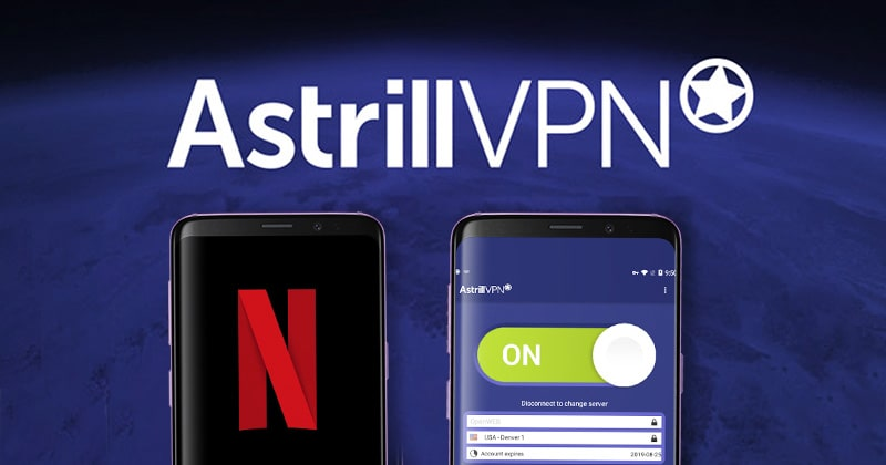 astrill vpn for netflix