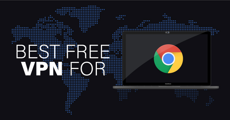 Free, unlimited, and secure VPN for Google Chrome