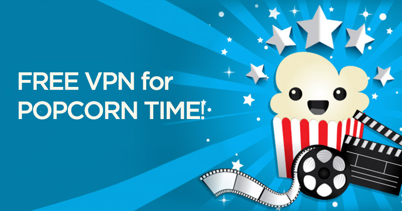 Free VPN for Popcorn Time to Watch Your Movies & Shows Free | VPNpro