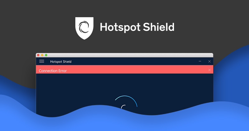Hotspot Shield not working