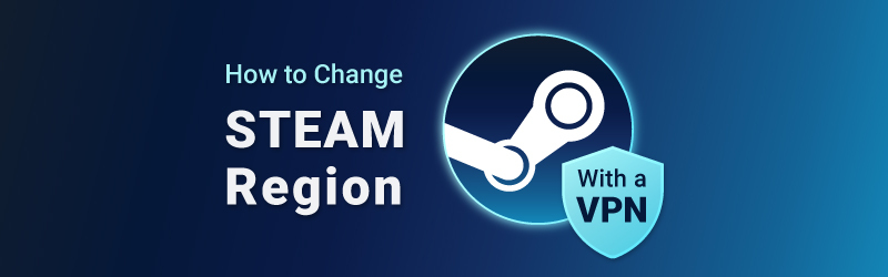 Changing Steam Region with a VPN