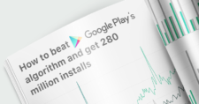 How to beat Google Play's algorithm and get 280 million installs
