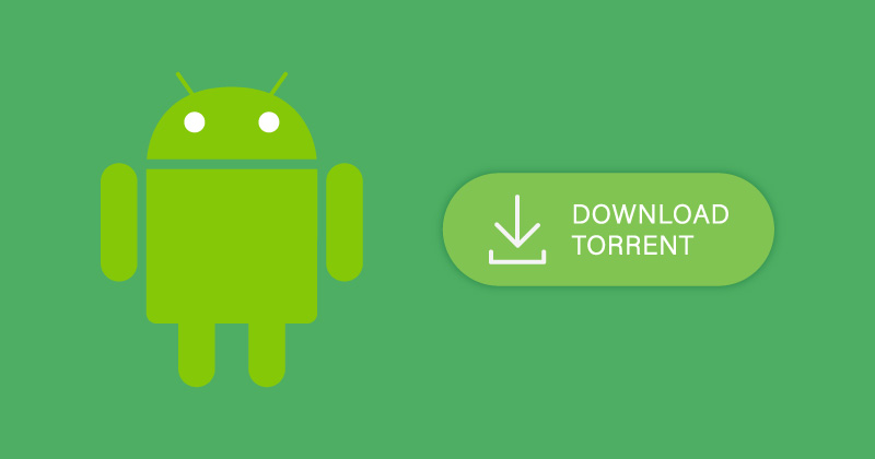 How to download torrents on Android
