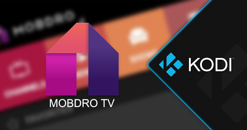 How to Install Mobdro on Kodi: Step-by-Step Guide | VPNpro