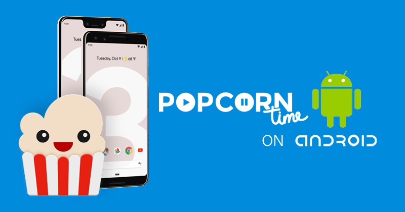 How to Watch Popcorn Time on Android | VPNpro
