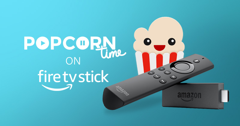 How to watch Popcorn Time on Firestick