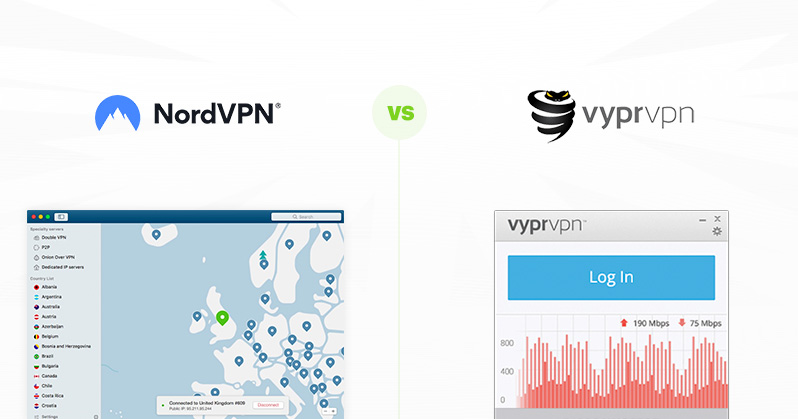 NordVPN vs VyprVPN - two good choices but only one winner