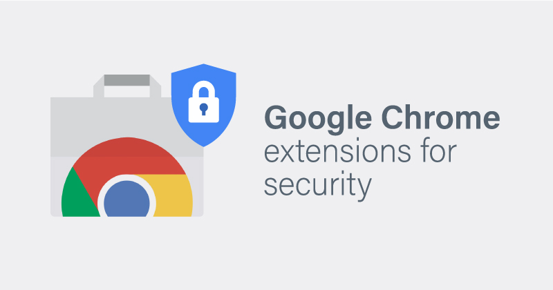 The best Google Chrome extensions for security