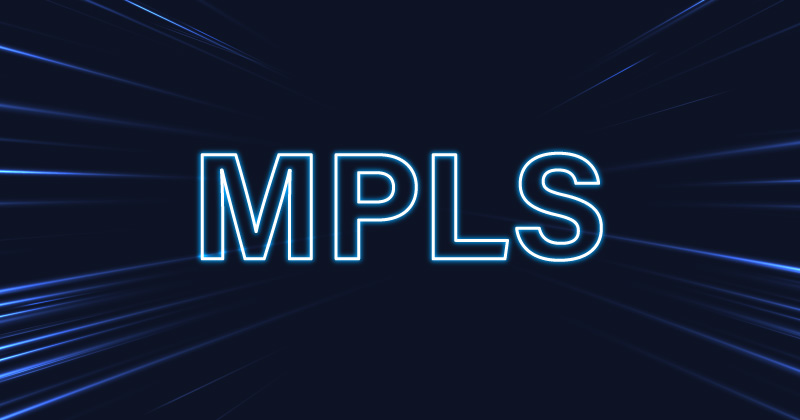 What is Multiprotocol Label Switching (MPLS)