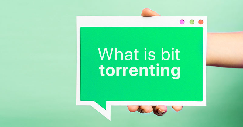 What is bit torrenting