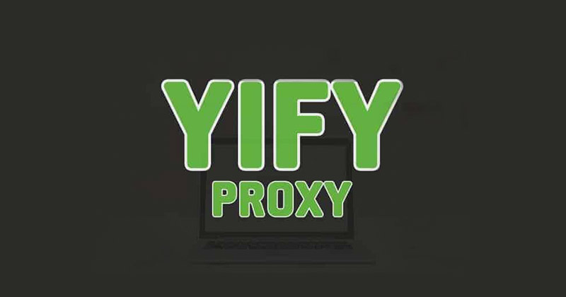 The 5 best Yify proxy sites still working in 2019!
